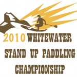2010 Whitewater Stand Up Paddle Championships
