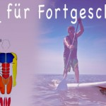 SUP fr Fortgeschrittene