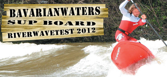 Der grosse SUP Riverwavetest von Bavarianwaters