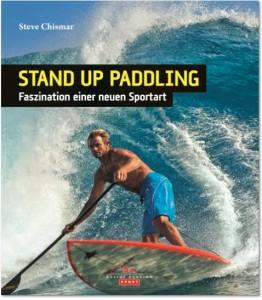 Stand_UP_Paddling_Faszination_einer_neuen_Sportart_Buch_Steve_Chismar